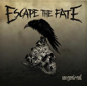 EscapeTheFate_Ungrateful