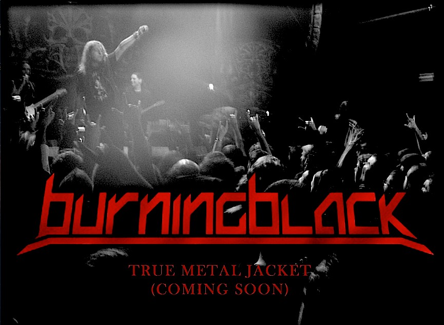 BURNING BLACK - True Metal Jacket